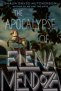 The Apocalypse of Elena Mendoza, by